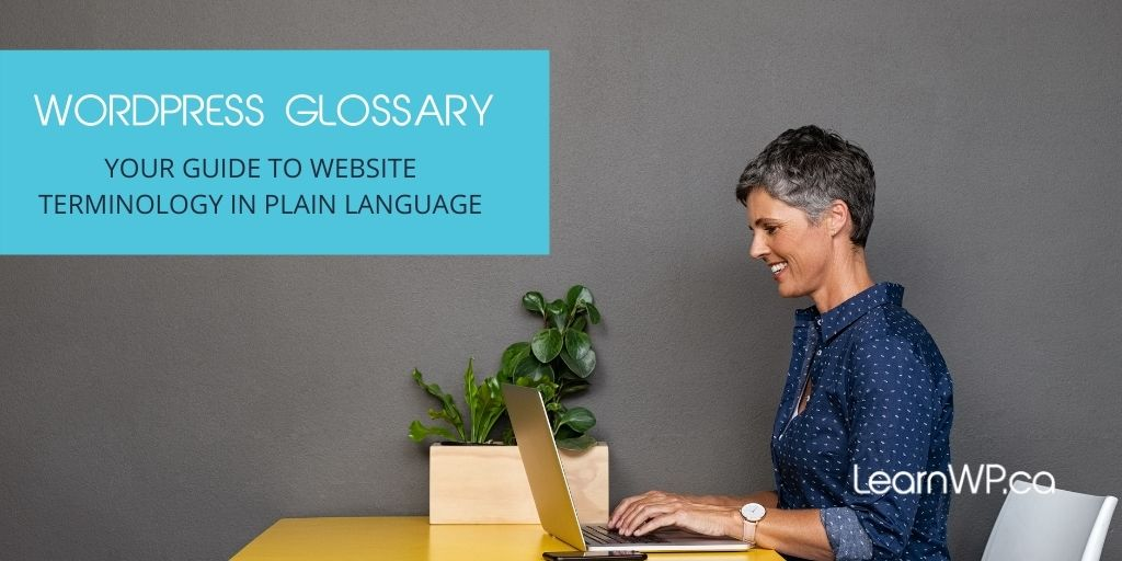 WordPress Glossary | Your guide to website terminology in plain language LearnWP.ca
