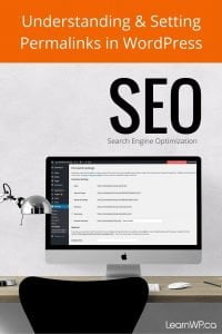 Changing Permalinks for SEO | Understanding and setting permalinks in WordPress