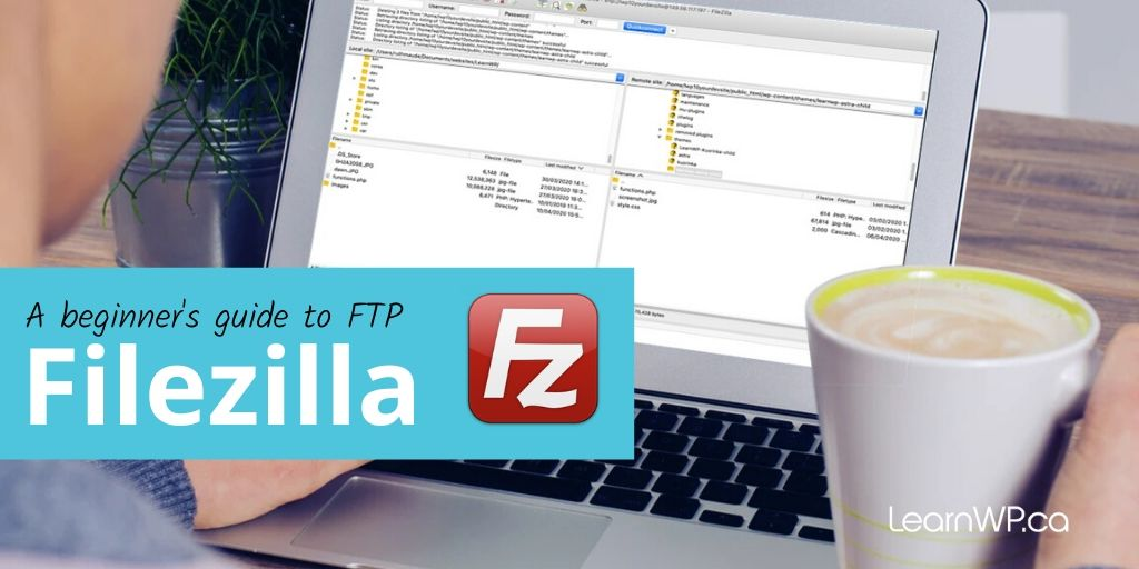 A Beginner's Guide to FTP & FIlezilla