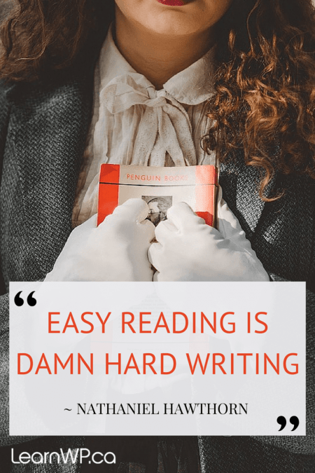 Easy reading is damn hard writing - Nathaniel Hawthorn