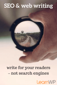 it is your readers to whom you are writing – not search engines