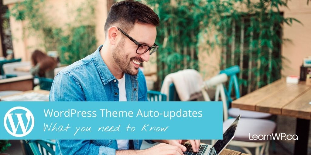 WordPress Theme Auto-updates What you need to know