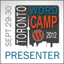 WordPress WordCamp Toronto Presenter 2012