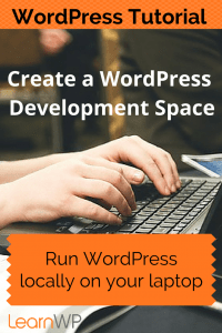 How to run WordPress locally on your laptop