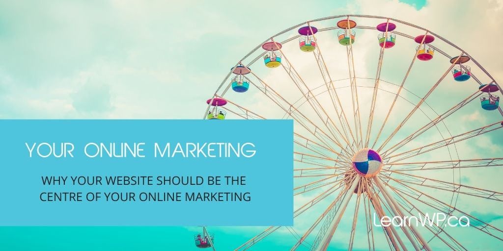 Your website as the centre of your online marketing