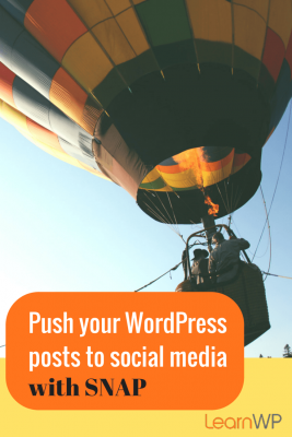 Push Posts to Social Media with SNAP for WordPress