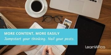 How to create more content, more easily
