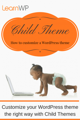 Customize your WordPress theme the right way with Child Themes