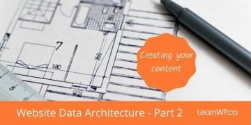 Creating your content _ Website data architecture – Part 2