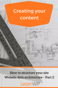 Creating your content | Website data architecture - Part 2