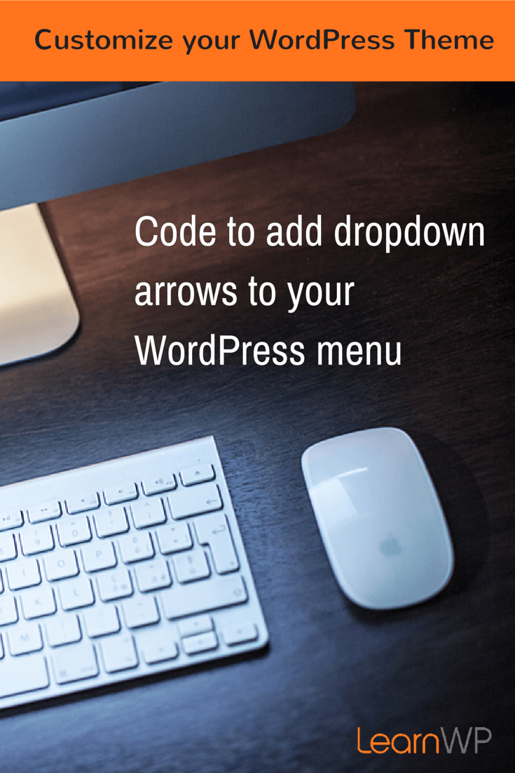How to add dropdown menu arrows learnwp code to add drop down arrows to your wordpress menu biocorpaavc Choice Image