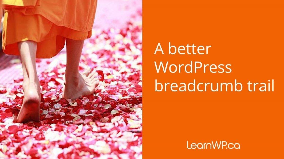 A better WordPress breadcrumb trail