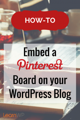 How- to Embed a Pinterest Board on your WordPress Blog without a Plugin | It is easy and it works with any Theme