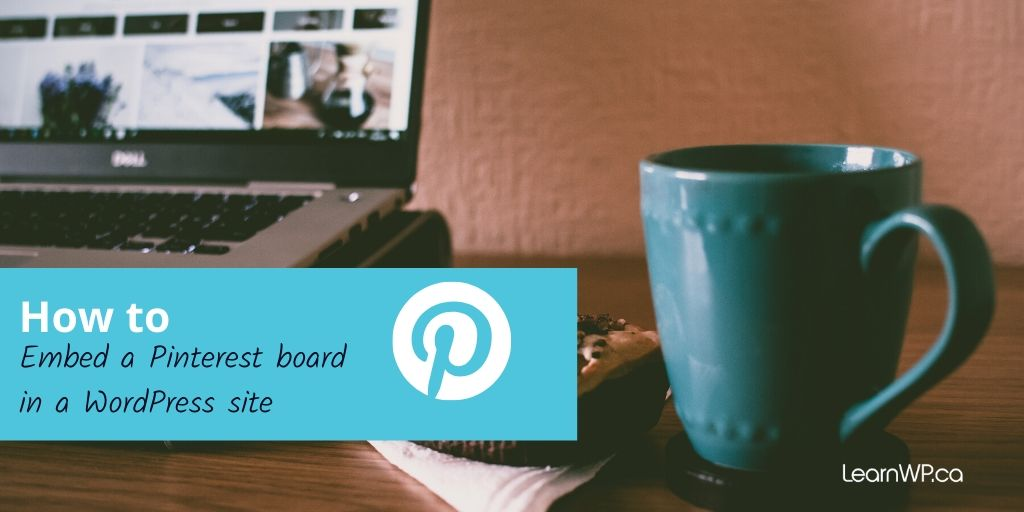 How to embed a pinterest board in a WordPress site