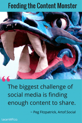 The biggest challenge of social media is finding enough content to share - Peg Fitzpatrick