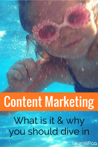 Content Marketing: What it is and why you should dive in