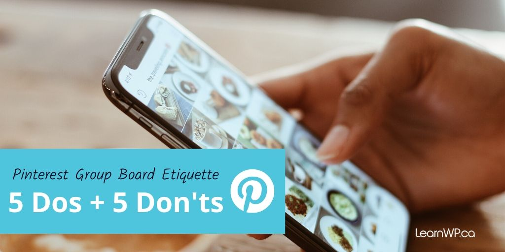 Pinterest Group Board Etiquette - 5 dos and 5 donts
