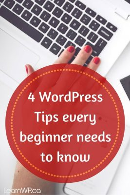 WordPress for Beginners - 4 WordPress Tips every beginner needs to know