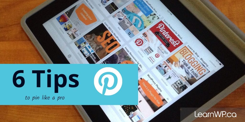 6 tips to pin like a pro - Pinterest