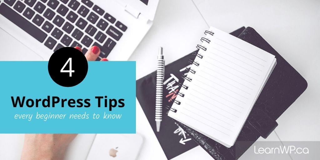 4 WordPress Beginner Tips