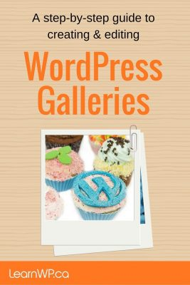 A step by step guide to creating and editing WordPress Galleries