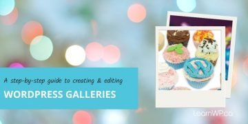 A step-by-step guide to creating and editing WordPress Galleries