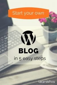 Start your own WordPress blog in 5 easy steps