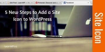 5 New Steps to Add a Site Icon to WordPress