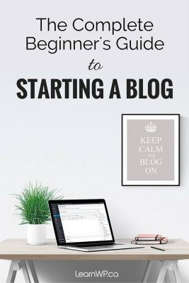 The Complete Beginner's Guide to Starting a Blog