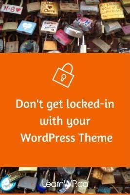 Don't get locked-in with your WordPress theme