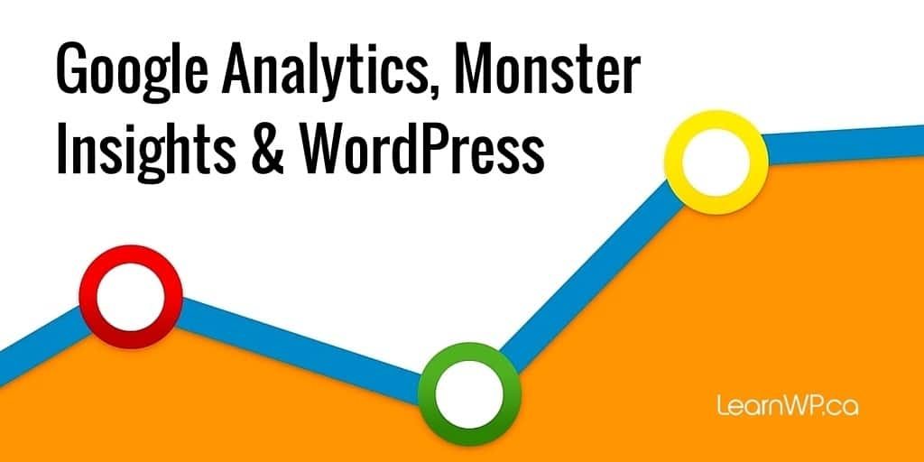 Google Analytics, Monster Insights & WordPress
