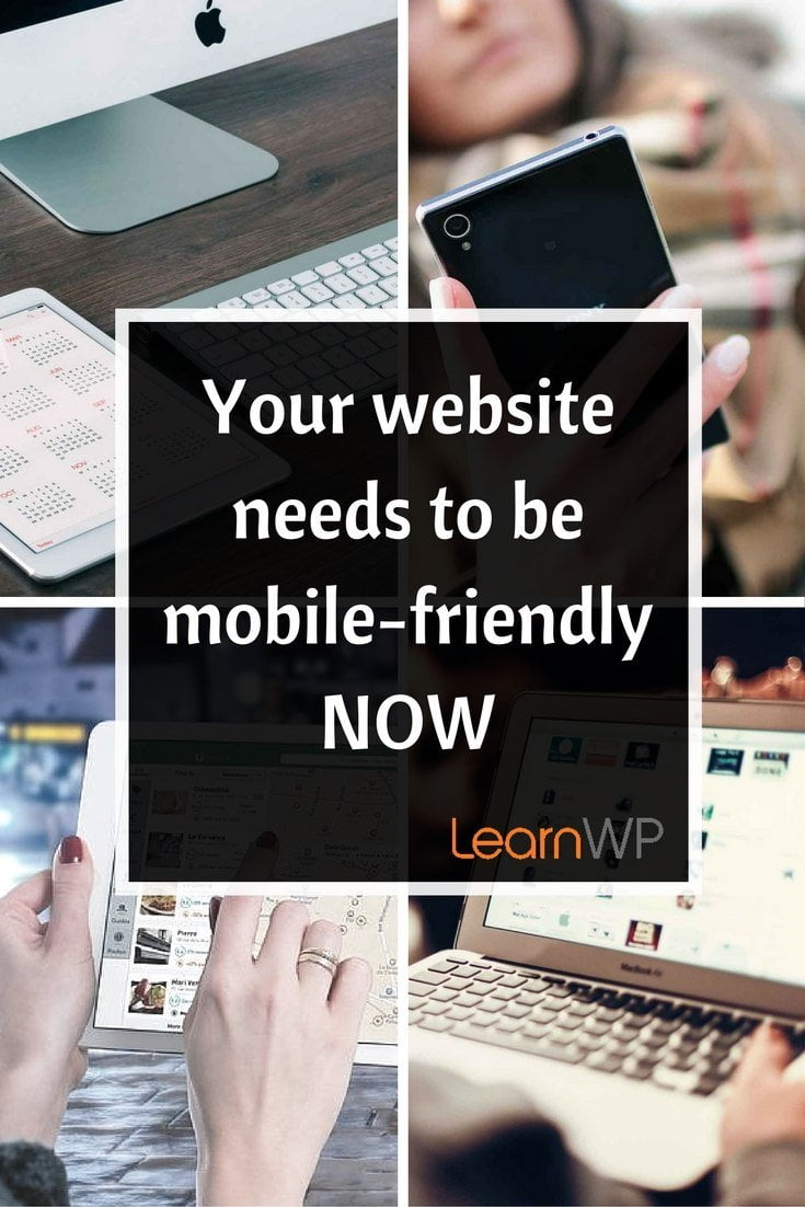 If your audience has trouble finding or accessing your website content on a mobile device, you will lose them.