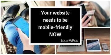 Your website needs to be mobile-friendly now
