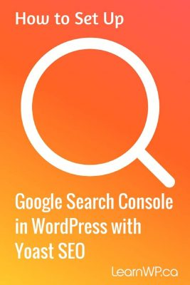 How to Set Up Google Search Console with Yoast SEO