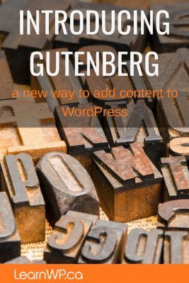 Introducing Gutenberg A new way to add content to WordPress