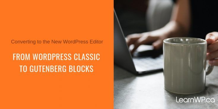 Converting to the New WordPress Editor