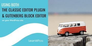 Using both the Classic Editor Plugin and Gutenberg blocks