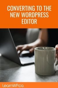 The WordPress Classic Block | Converting to the New WordPress Editor