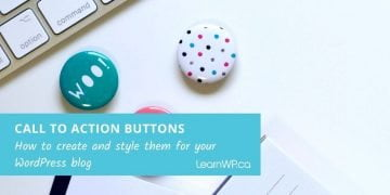 How to Create and Style a Call-to-Action Button that Works!