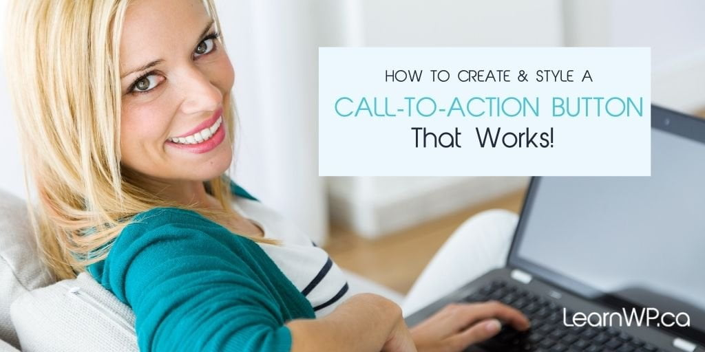How to create & style a call-to-action button that works
