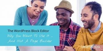 WOrdPress Block Editor vs. Page Builders