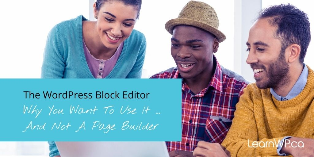 WOrdPress Block Editor vs. Page Builders