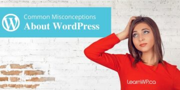 Common Misconceptions about WordPress